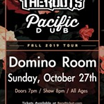 Through+The+Roots+w/+Pacific+Dub+at+Domino+Room+%7E+Presented+by+Action+Deniro+Productions